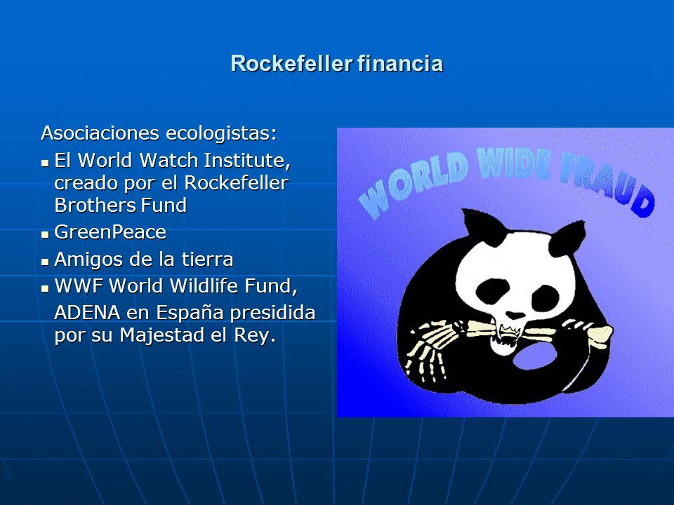 Rockefeller financia Asociaciones ecologistas:
