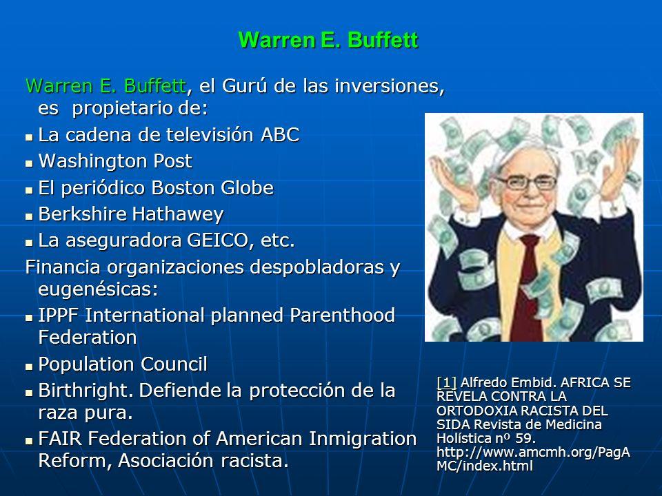 Warren E. Buffett Warren E. Buffett, el Gurú de las inversiones, es propietario de: La cadena de televisión ABC.