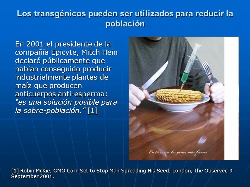 Los transgénicos pueden ser utilizados para reducir la población