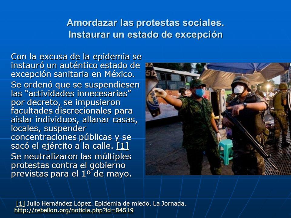 Amordazar las protestas sociales. Instaurar un estado de excepción