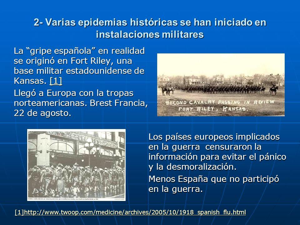 2- Varias epidemias históricas se han iniciado en instalaciones militares
