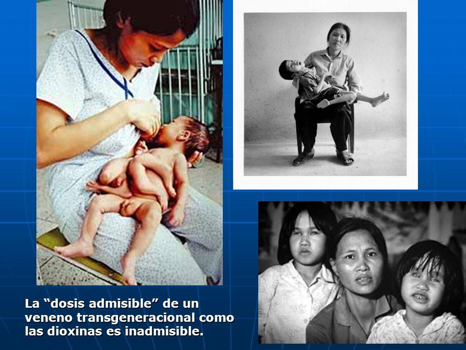 La dosis admisible de un veneno transgeneracional como las dioxinas es inadmisible.