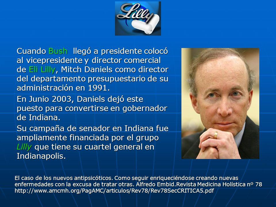 Cuando Bush llegó a presidente colocó al vicepresidente y director comercial de Eli Lilly, Mitch Daniels como director del departamento presupuestario de su administración en 1991.
