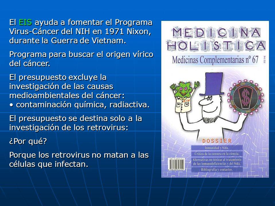 El EIS ayuda a fomentar el Programa Virus-Cáncer del NIH en 1971 Nixon, durante la Guerra de Vietnam.