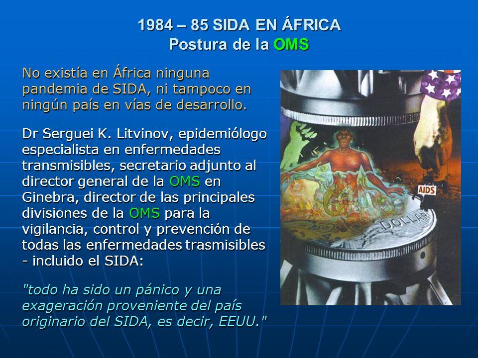 1984 – 85 SIDA EN ÁFRICA Postura de la OMS