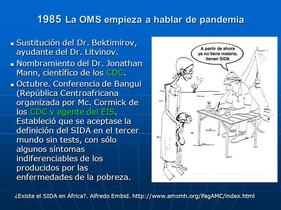 1985 La OMS empieza a hablar de pandemia