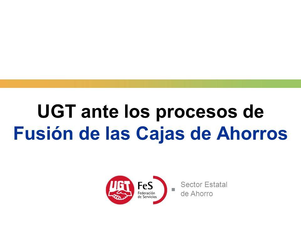 UGT ante los procesos de Fusión de las Cajas de Ahorros