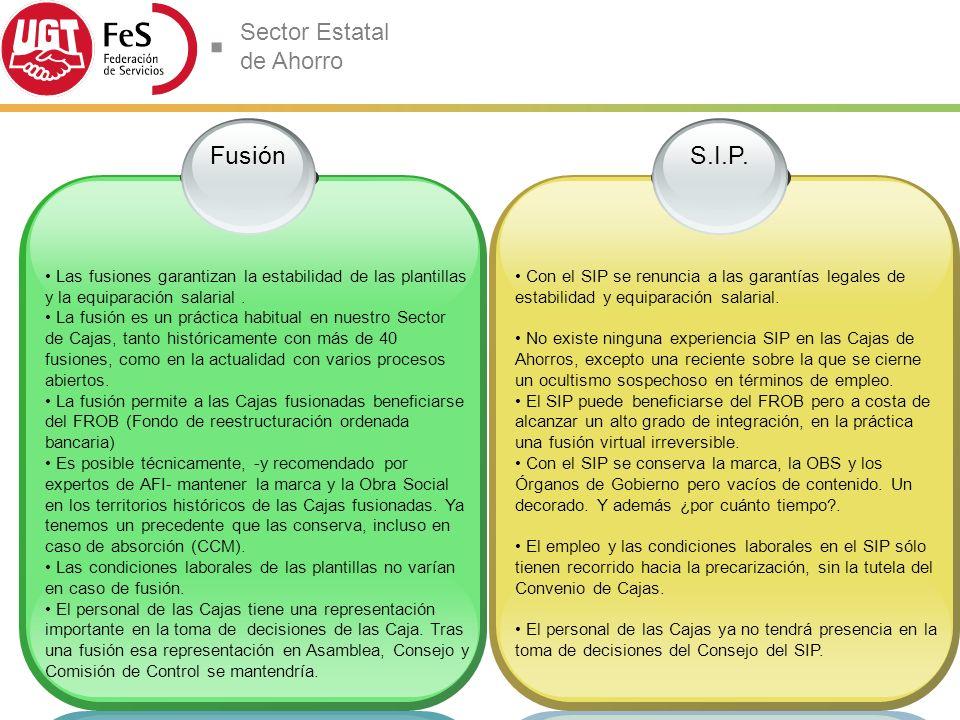 Fusión Las fusiones garantizan la estabilidad de las plantillas y la equiparación salarial .