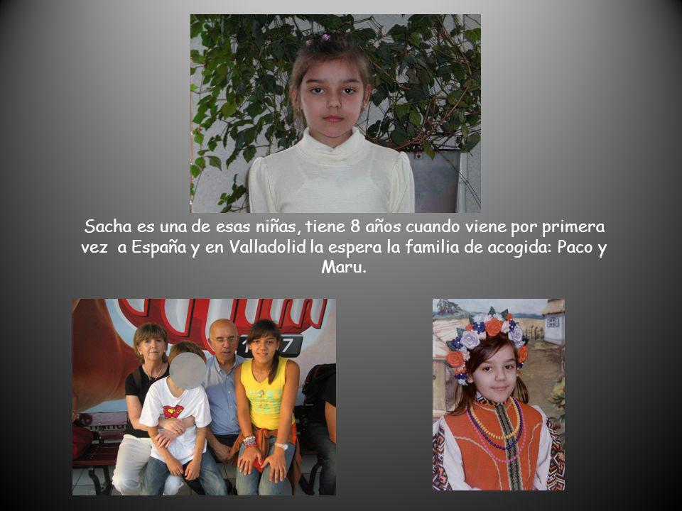 Sacha es una de esas niñas, tiene 8 años cuando viene por primera vez a España y en Valladolid la espera la familia de acogida: Paco y Maru.