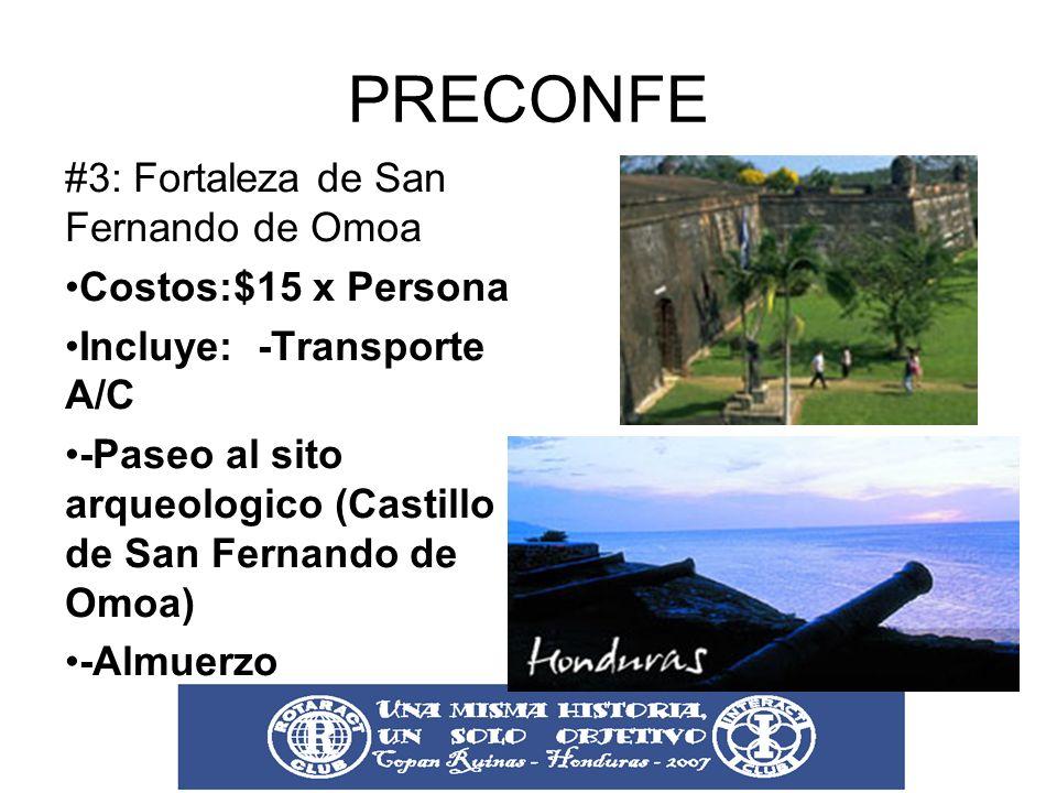 PRECONFE #3: Fortaleza de San Fernando de Omoa Costos:$15 x Persona