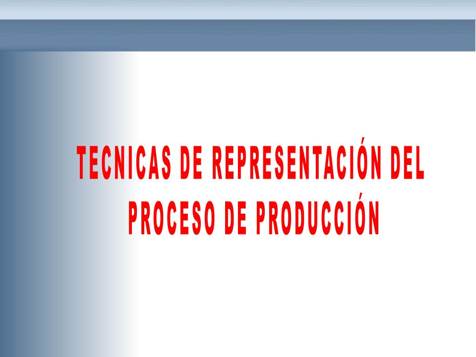 TECNICAS DE REPRESENTACIÓN DEL