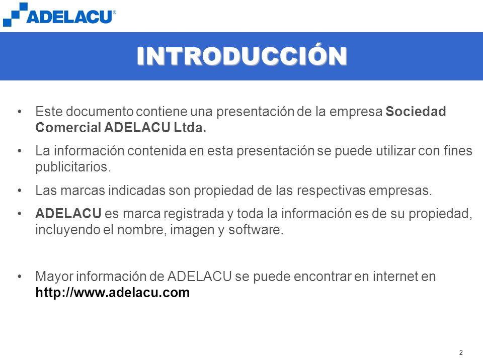 INTRODUCCIÓN Este documento contiene una presentación de la empresa Sociedad Comercial ADELACU Ltda.