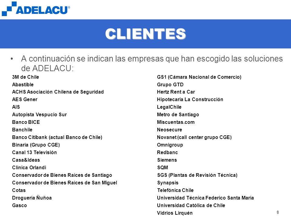 CLIENTES A continuación se indican las empresas que han escogido las soluciones de ADELACU: 3M de Chile.
