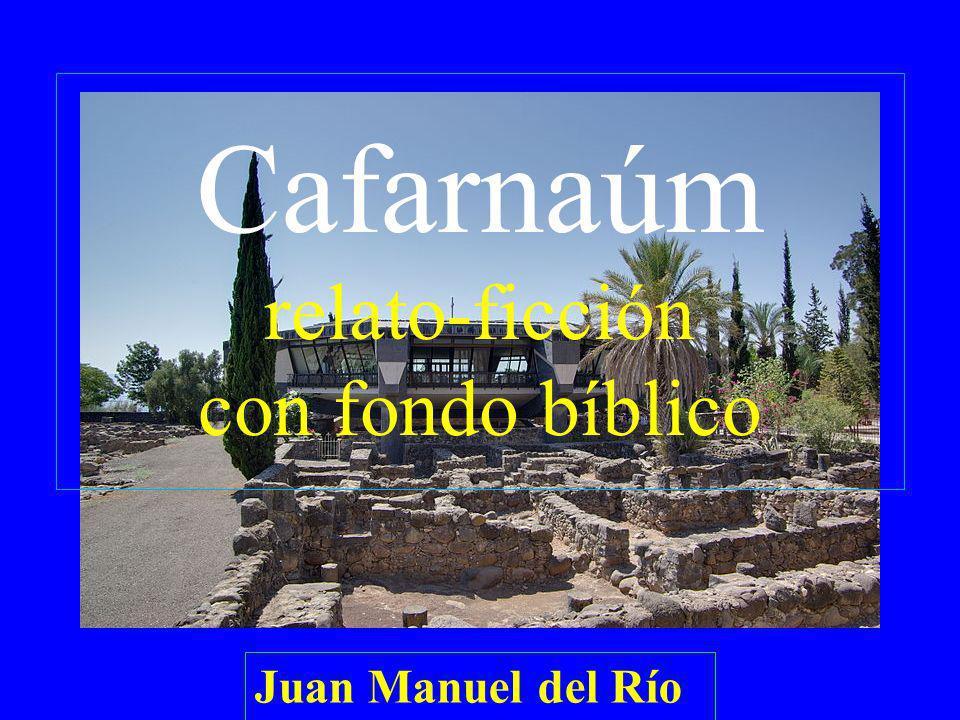 Cafarnaúm relato-ficción con fondo bíblico