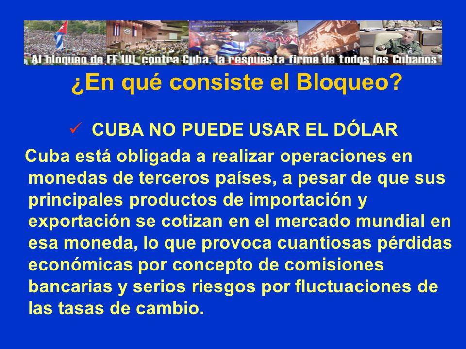 ¿En qué consiste el Bloqueo CUBA NO PUEDE USAR EL DÓLAR