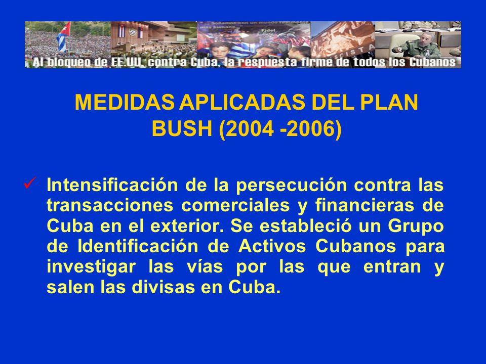 MEDIDAS APLICADAS DEL PLAN BUSH (2004 -2006)