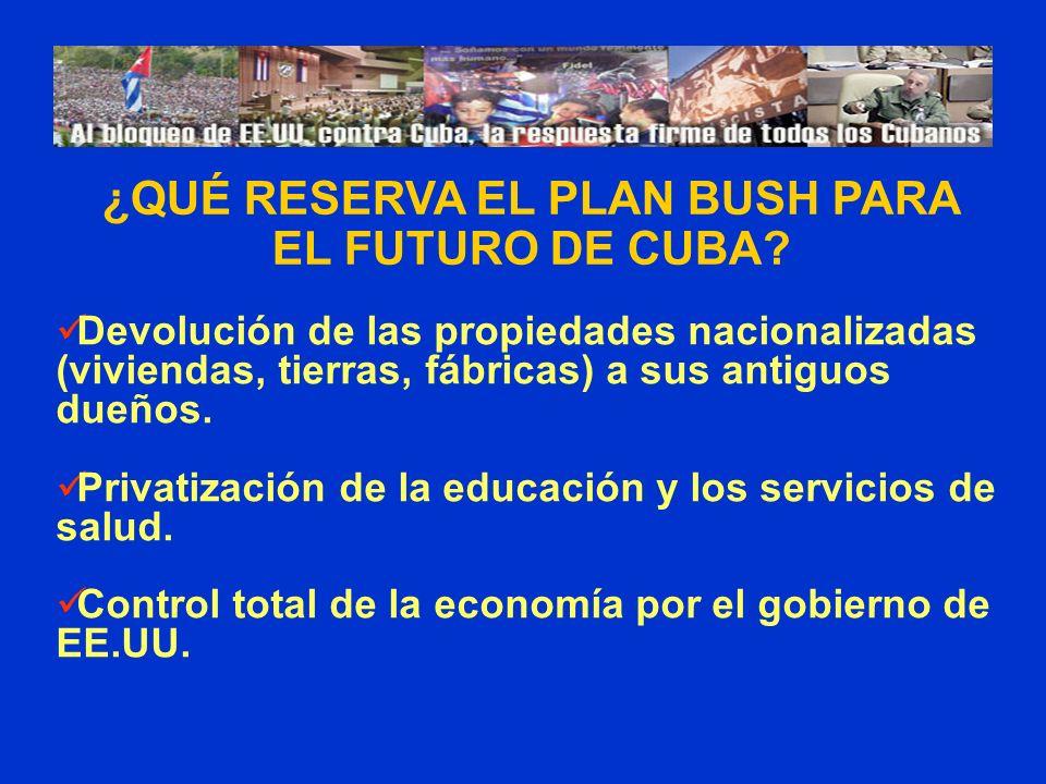 ¿QUÉ RESERVA EL PLAN BUSH PARA EL FUTURO DE CUBA