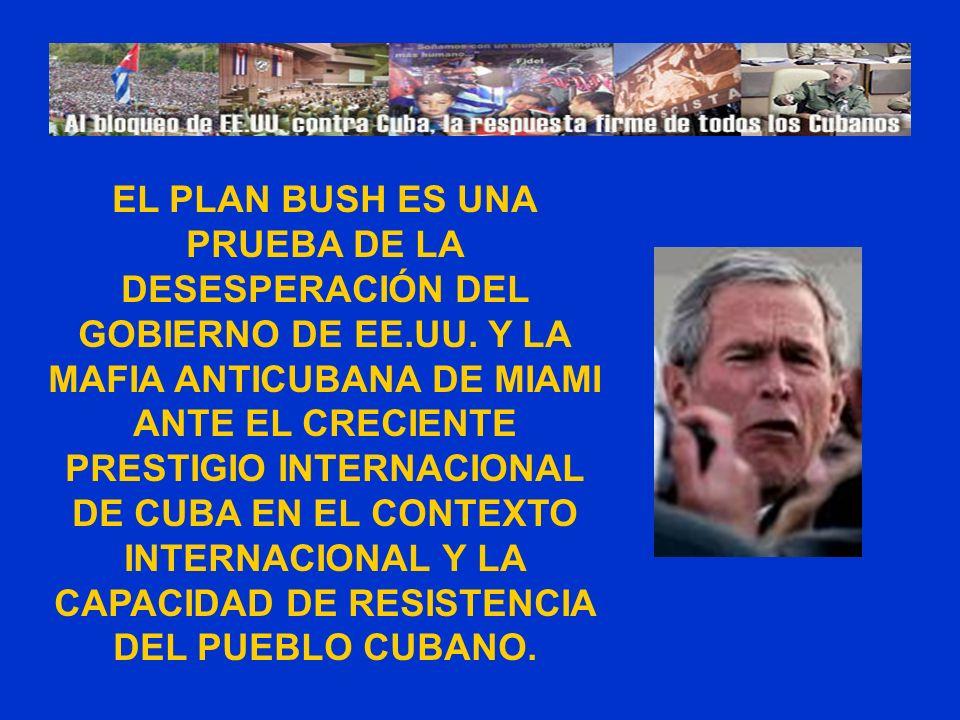 EL PLAN BUSH ES UNA PRUEBA DE LA DESESPERACIÓN DEL GOBIERNO DE EE. UU