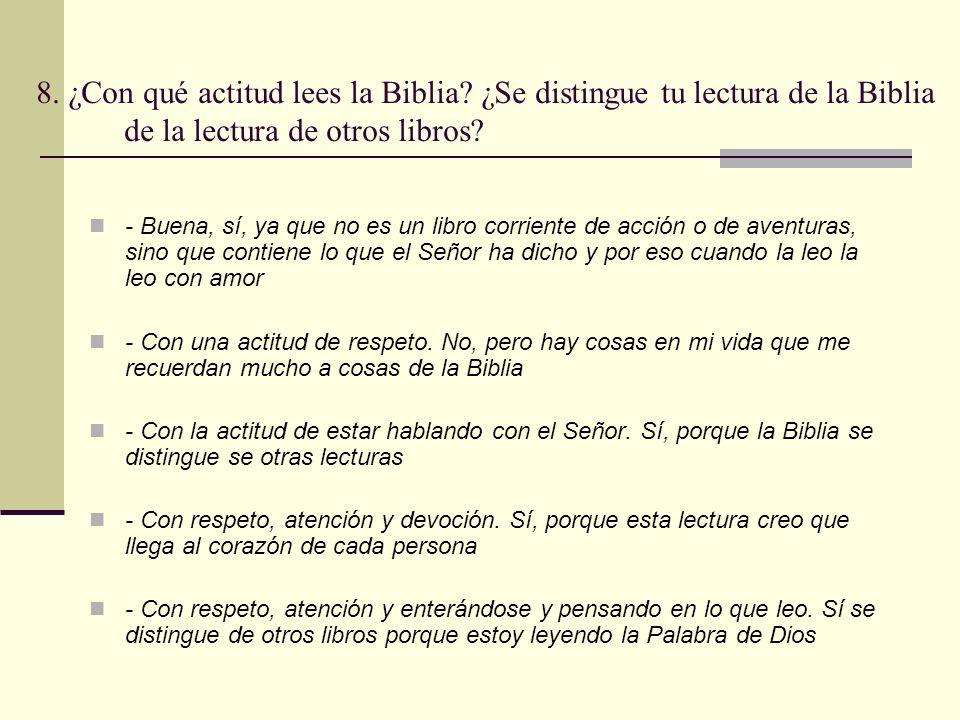 8. ¿Con qué actitud lees la Biblia