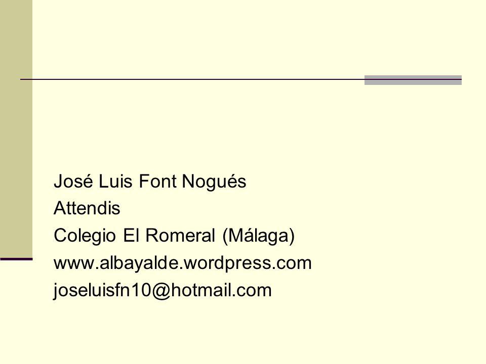 José Luis Font Nogués Attendis. Colegio El Romeral (Málaga) www.albayalde.wordpress.com.