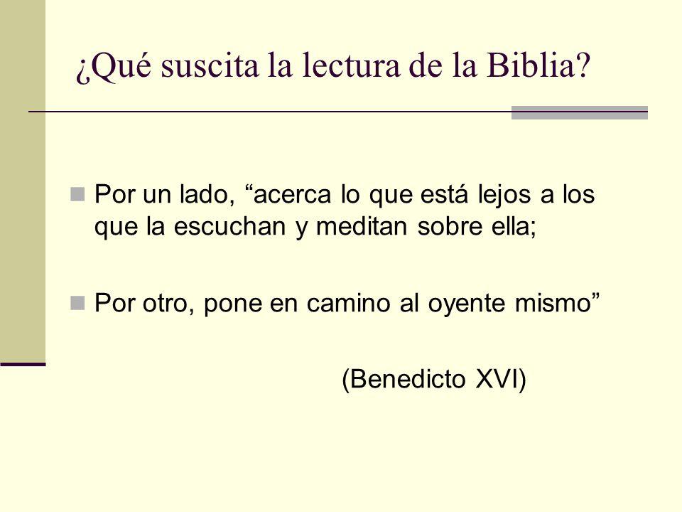 ¿Qué suscita la lectura de la Biblia