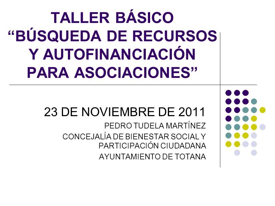 TALLER BÁSICO BÚSQUEDA DE RECURSOS Y AUTOFINANCIACIÓN PARA ASOCIACIONES