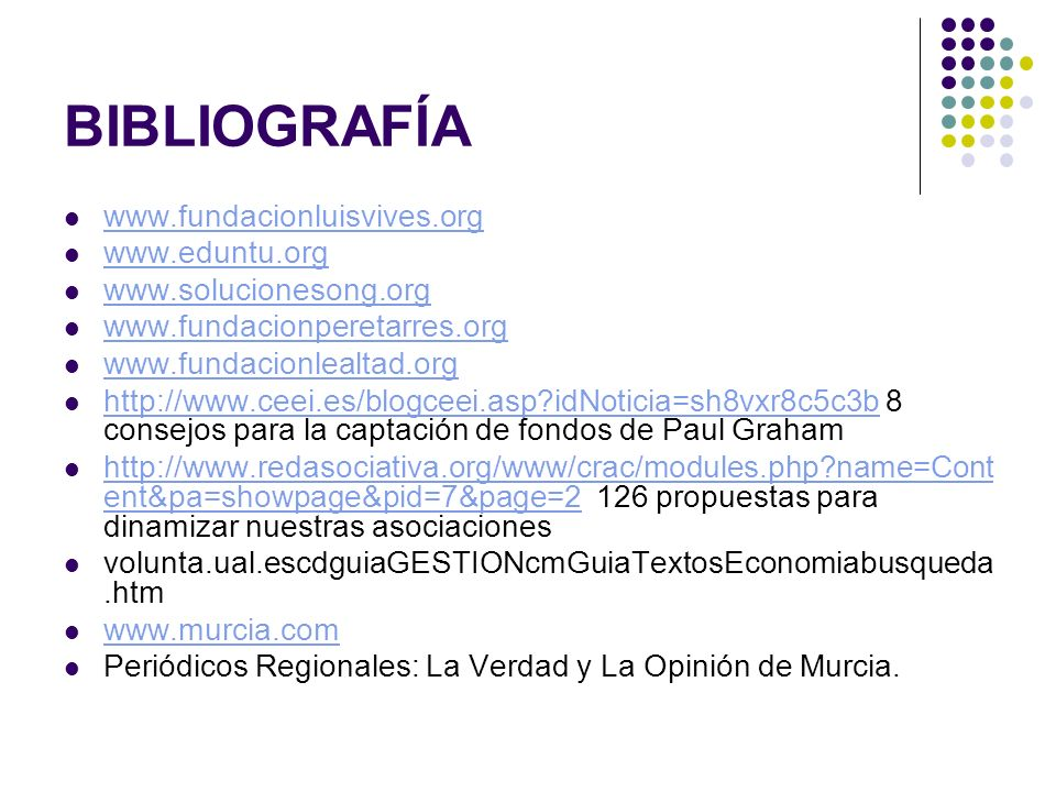 BIBLIOGRAFÍA www.fundacionluisvives.org www.eduntu.org