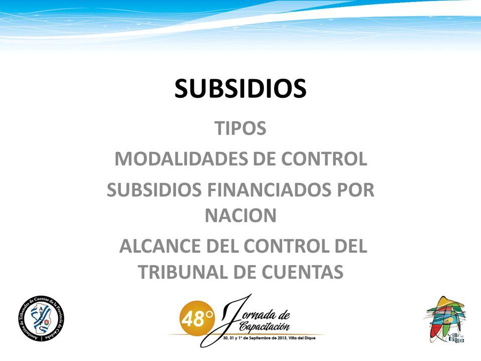 SUBSIDIOS TIPOS MODALIDADES DE CONTROL