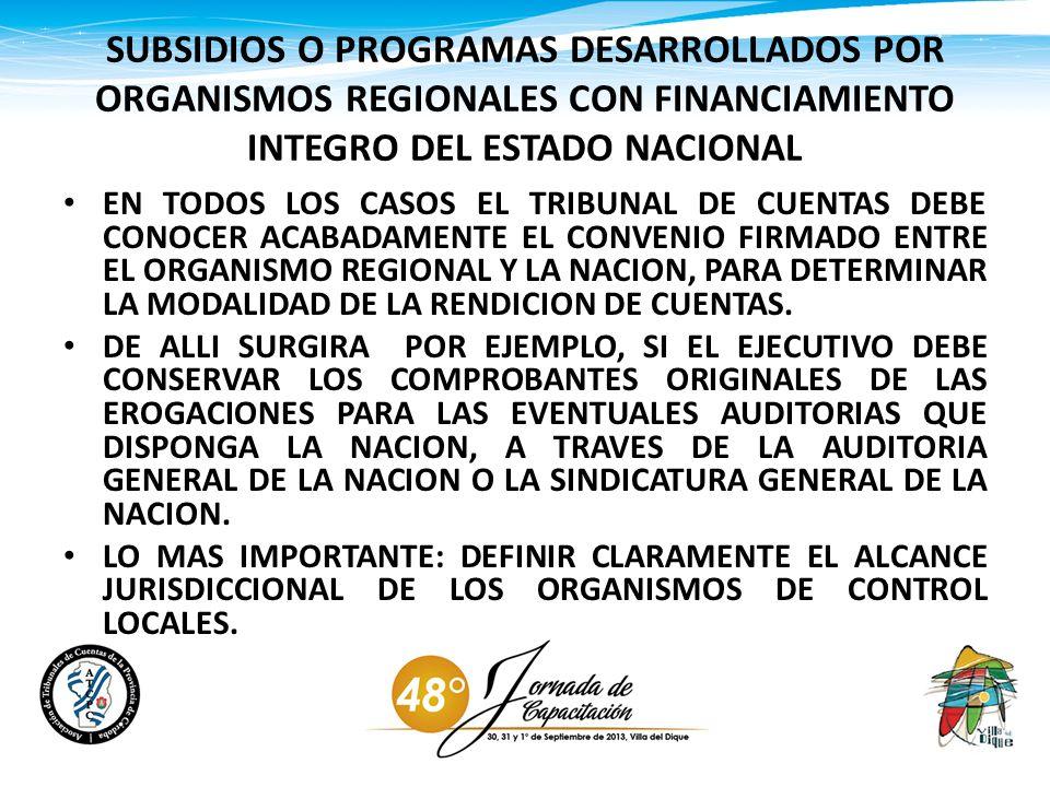 SUBSIDIOS O PROGRAMAS DESARROLLADOS POR ORGANISMOS REGIONALES CON FINANCIAMIENTO INTEGRO DEL ESTADO NACIONAL