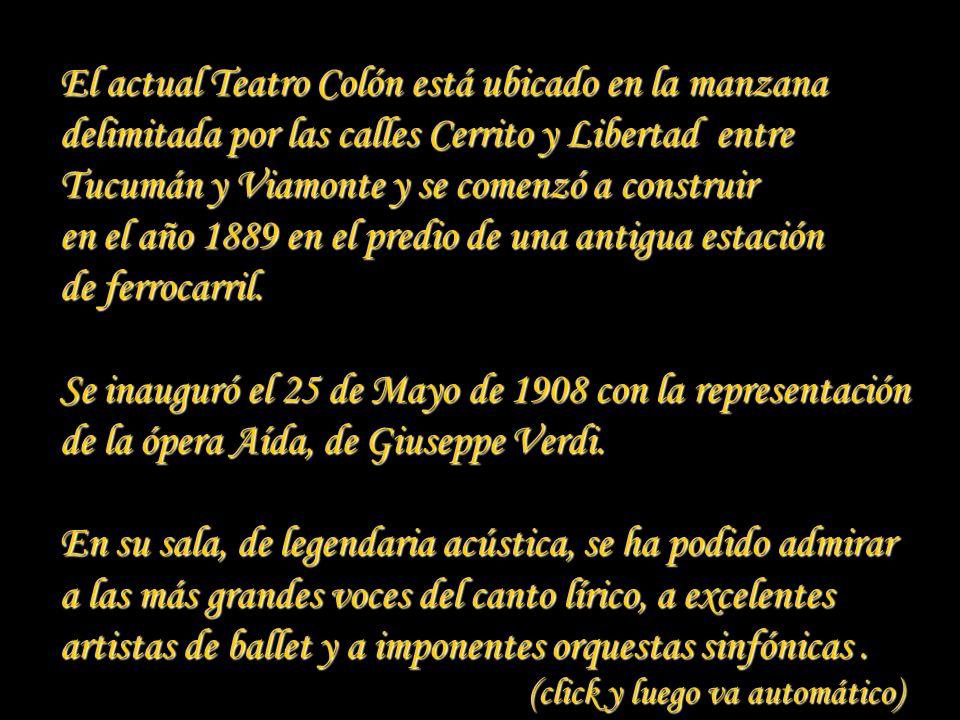 El actual Teatro Colón está ubicado en la manzana