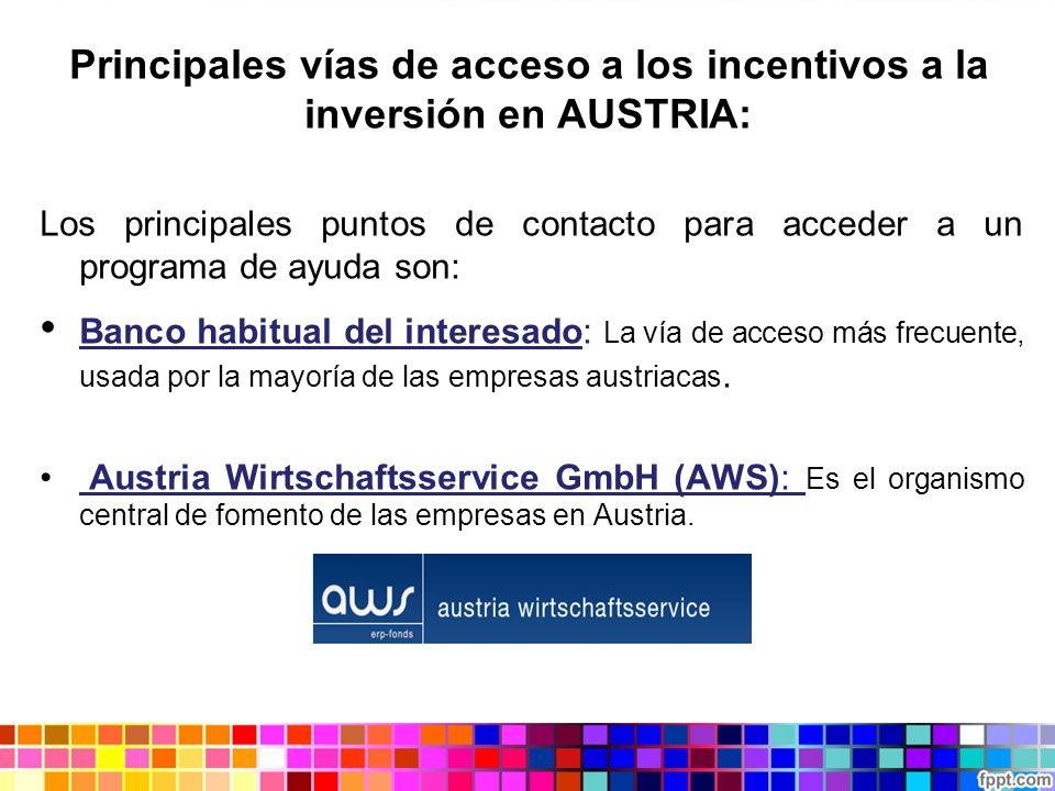 Principales vías de acceso a los incentivos a la inversión en AUSTRIA: