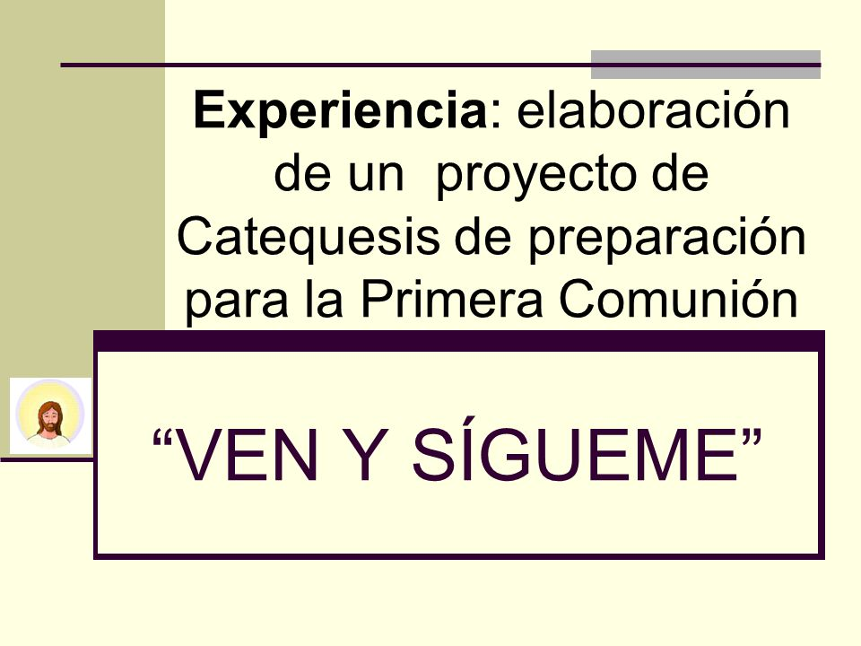 Experiencia: elaboración de un proyecto de Catequesis de preparación para la Primera Comunión