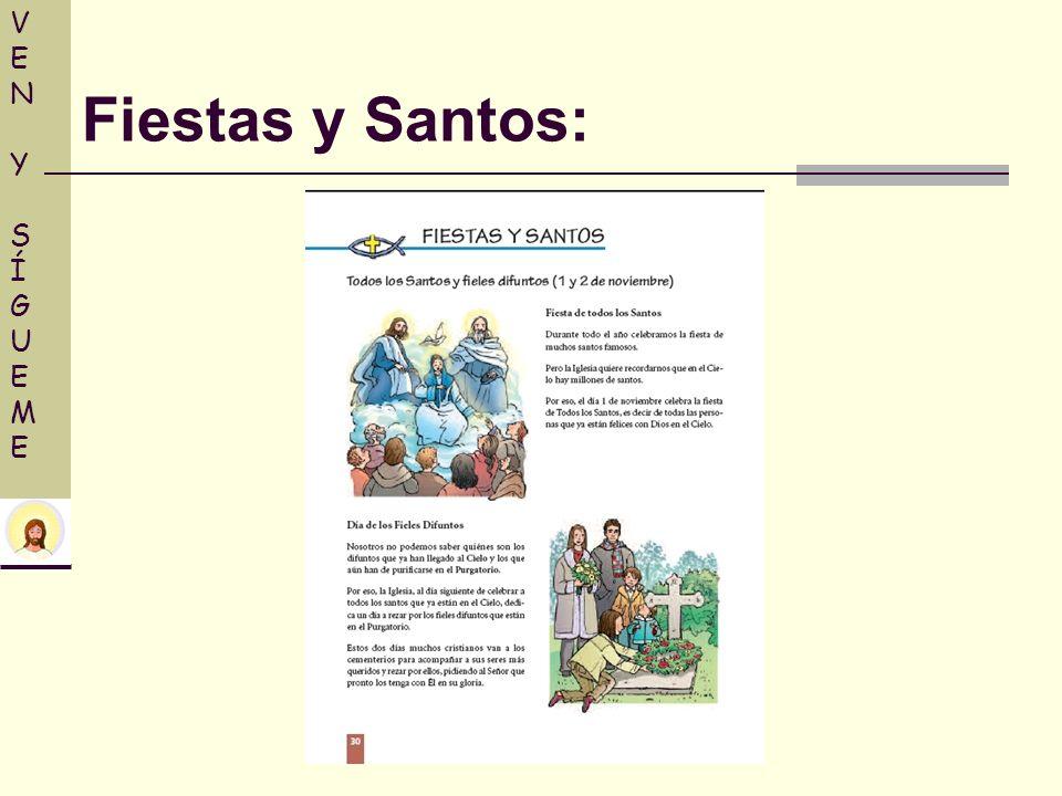 VEN Y SÍGUEME Fiestas y Santos: