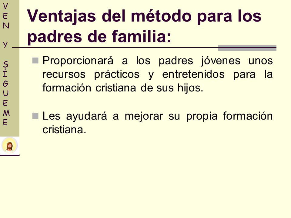 Ventajas del método para los padres de familia: