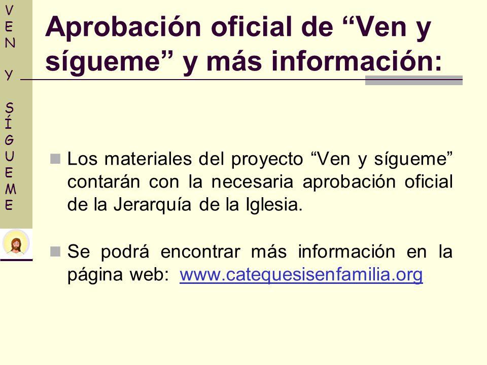 Aprobación oficial de Ven y sígueme y más información: