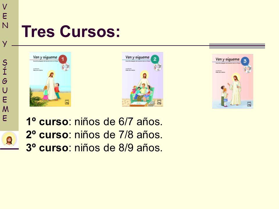 Tres Cursos: 1º curso: niños de 6/7 años. 2º curso: niños de 7/8 años.