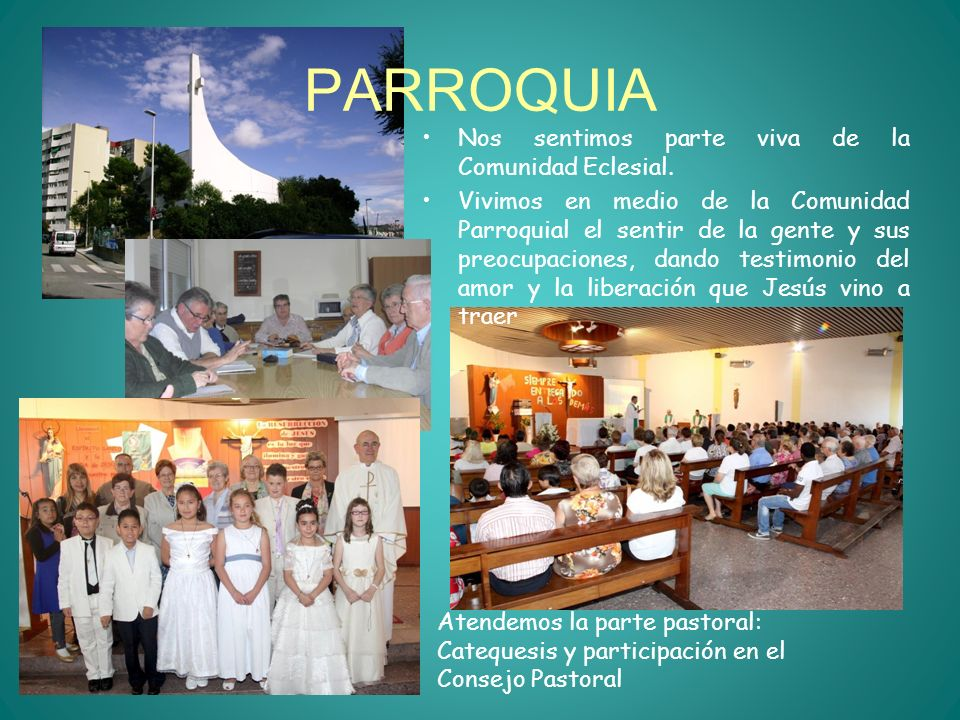 PARROQUIA Nos sentimos parte viva de la Comunidad Eclesial.