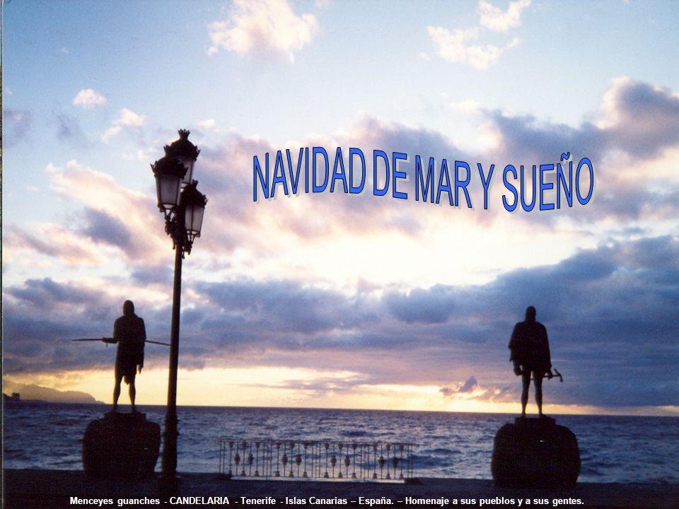 NAVIDAD DE MAR Y SUEÑO Menceyes guanches - CANDELARIA - Tenerife - Islas Canarias – España.