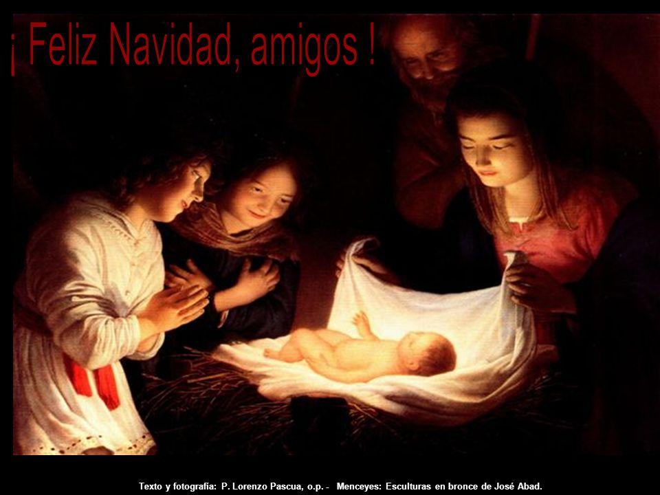 ¡ Feliz Navidad, amigos . Texto y fotografía: P. Lorenzo Pascua, o.p.
