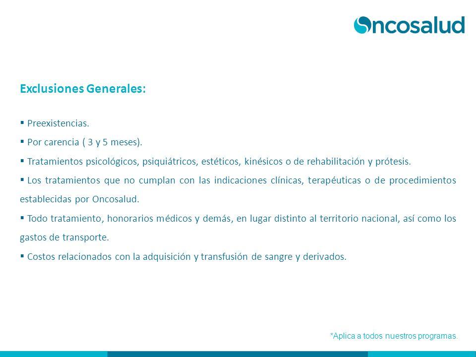 Exclusiones Generales: