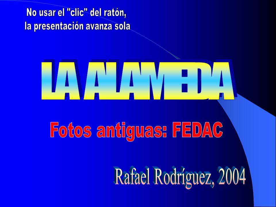 LA ALAMEDA Fotos antiguas: FEDAC Rafael Rodríguez, 2004