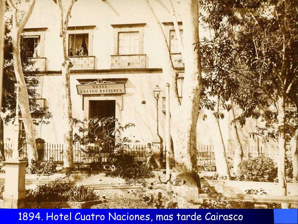 1894. Hotel Cuatro Naciones, mas tarde Cairasco