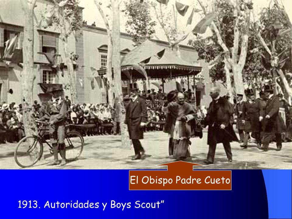 El Obispo Padre Cueto 1913. Autoridades y Boys Scout