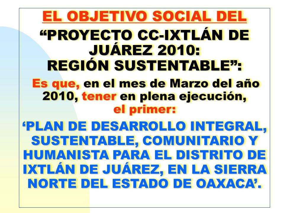 PROYECTO CC-IXTLÁN DE JUÁREZ 2010: REGIÓN SUSTENTABLE :
