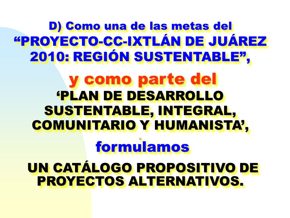 y como parte del UN CATÁLOGO PROPOSITIVO DE PROYECTOS ALTERNATIVOS.
