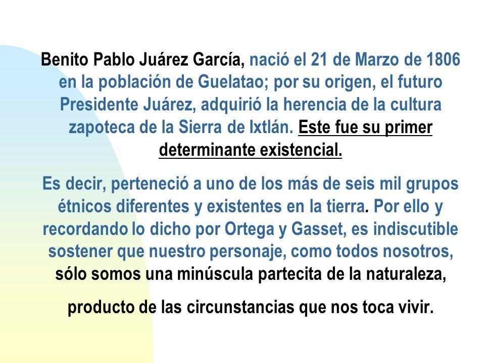 Benito Pablo Juárez García, nació el 21 de Marzo de 1806 en la población de Guelatao; por su origen, el futuro Presidente Juárez, adquirió la herencia de la cultura zapoteca de la Sierra de Ixtlán.