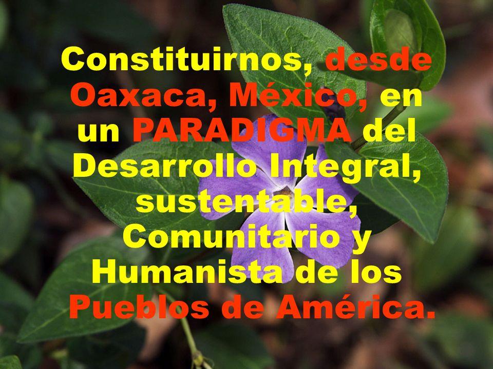 Constituirnos, desde Oaxaca, México, en