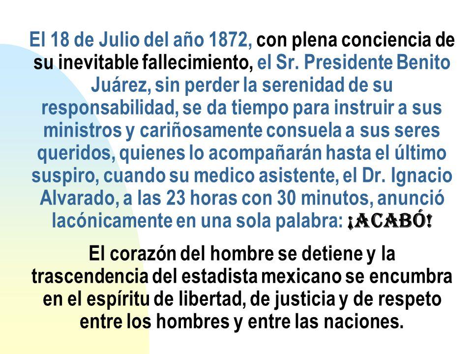 El 18 de Julio del año 1872, con plena conciencia de su inevitable fallecimiento, el Sr.