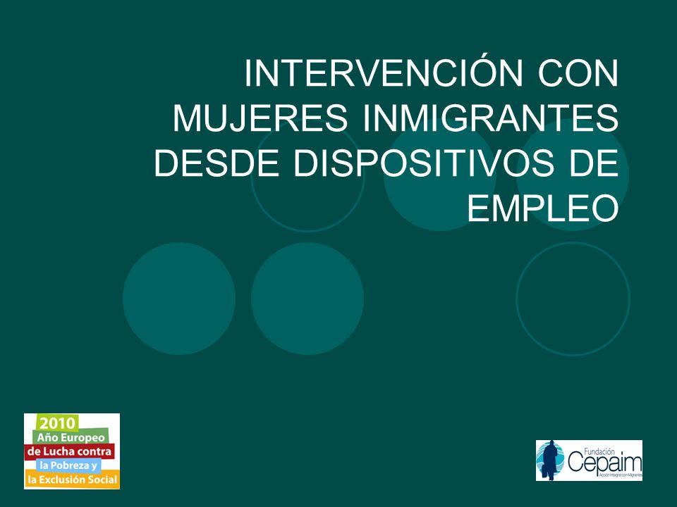 INTERVENCIÓN CON MUJERES INMIGRANTES DESDE DISPOSITIVOS DE EMPLEO