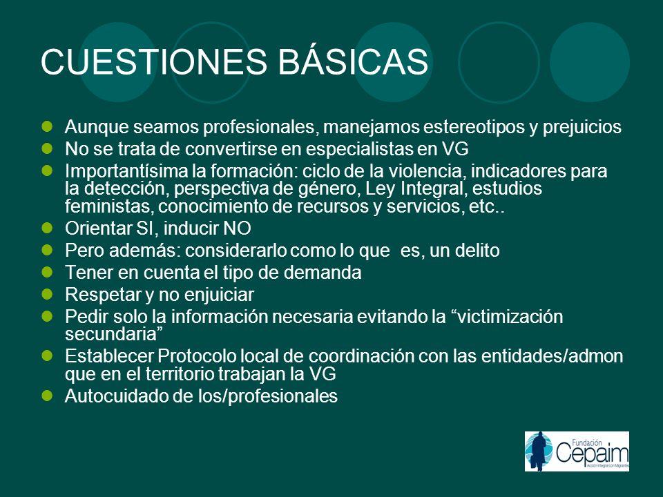 CUESTIONES BÁSICAS Aunque seamos profesionales, manejamos estereotipos y prejuicios. No se trata de convertirse en especialistas en VG.